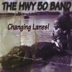 https://www.amazon.com/Changing-Lanes-Hwy-50-Band/dp/B001LJRNE0/ref=sr_1_1?ie=UTF8&qid=1548197927&sr=8-1&keywords=the+hwy+50+band+changing+lanes